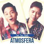 คอร์ดเพลง ต๊ะ ตุง มาลู (Tak Tau Malu) - Atmosfera