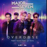 คอร์ดเพลง Overdose - Major Seven